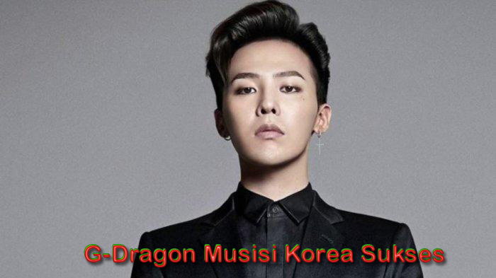 G-Dragon Musisi Korea Sukses