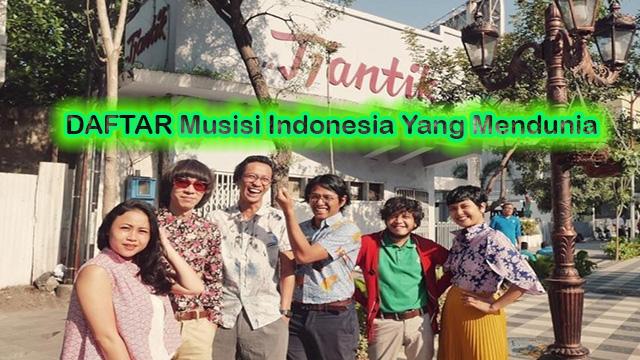 DAFTAR Musisi Indonesia Yang Mendunia