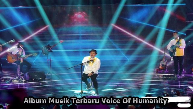Album Musik Terbaru Voice Of Humanity