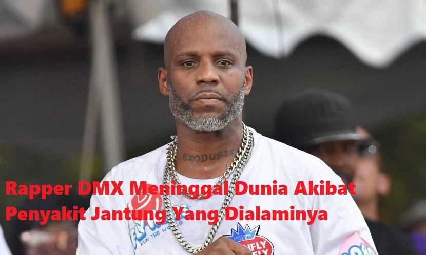 Rapper DMX Meninggal Dunia Akibat Penyakit Jantung Yang Dialaminya
