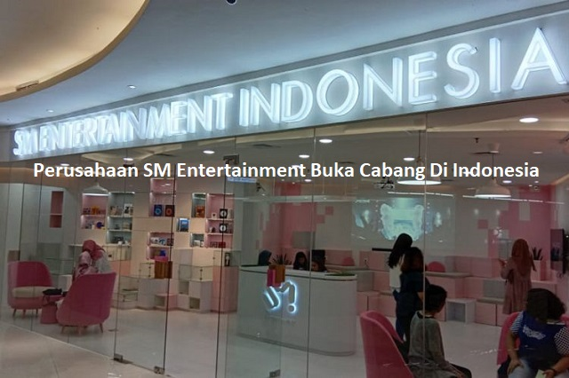 Perusahaan SM Entertainment Buka Cabang Di Indonesia