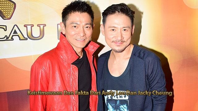 Keistimewaan Dan Fakta Dari Andy Lau Dan Jacky Cheung